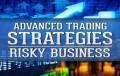 TradeSmart University – Advanced Trading Strategies – Risky Business