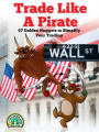 Debra A. Hague – Trade Like a Pirate - 67 Golden Nuggets To Simplify Your Trading