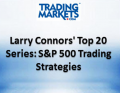 Larry Connors – Top 20 S&P 500 Trading Strategies Course Trading Markets