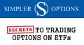 Simpler Options Secrets to Trading Options on ETFs