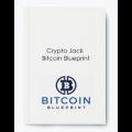 Crypto Jack – Bitcoin Blueprint