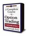 Joseph Frey - A Complete Course in Option Trading Fundamentals