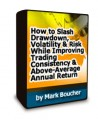 Mark Boucher - How to Slash Drawdown, Volatility & Risk While Improving Trading Consistency Volume 1 + Workbook